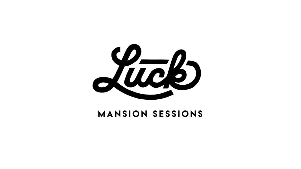 2016 LUCK MANSION SESSIONS