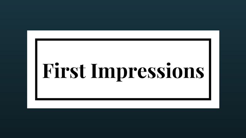 First Impressions.png