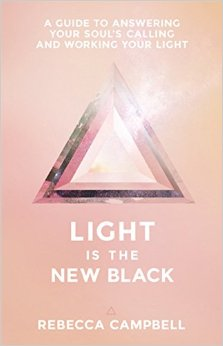 LIGHT IS THE NEW BLACK    Rebecca Campbell's book is an absolute gem.   Light is the New Black   helped me reclaim my light during one of the darkest times of my life. This book gave me full permission to go out there and shine my light unapologetically. You can literally open up any page and get the spirit medicine you've been waiting for.
