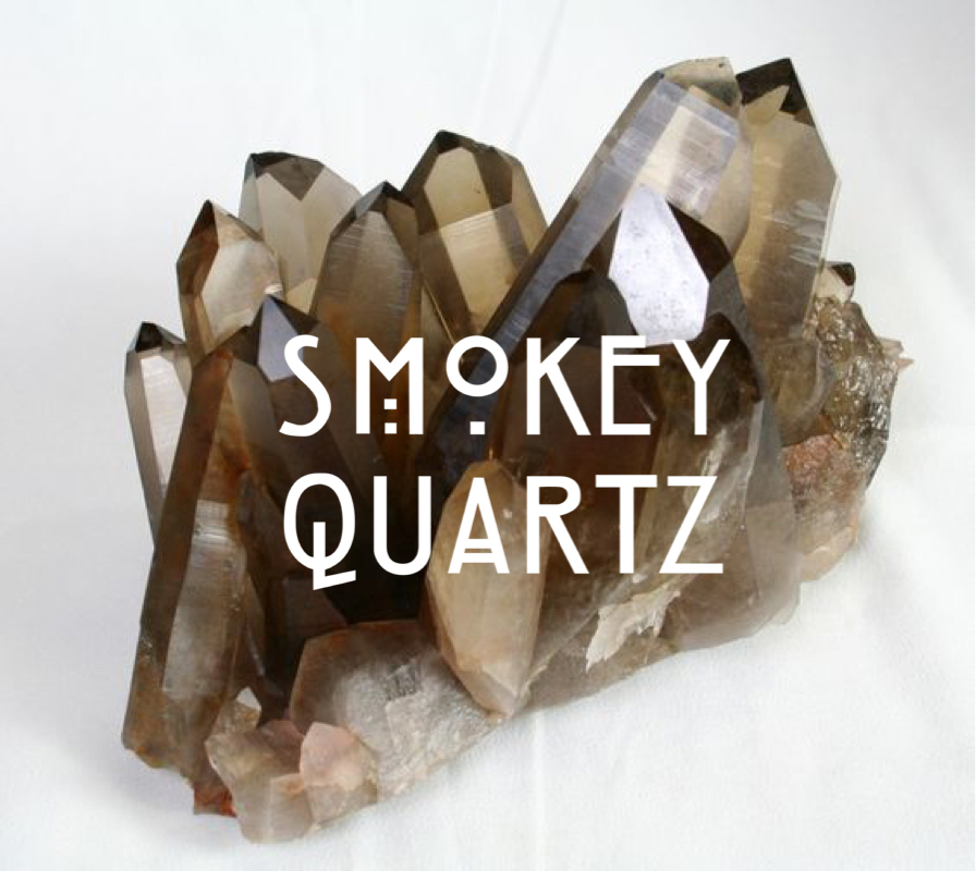 SMOKEY QUARTZ// relieves tension + stress, anxiety, or panic attacks; wards off negative thinking, eliminates worry + doubt when faced with chaos or confusion