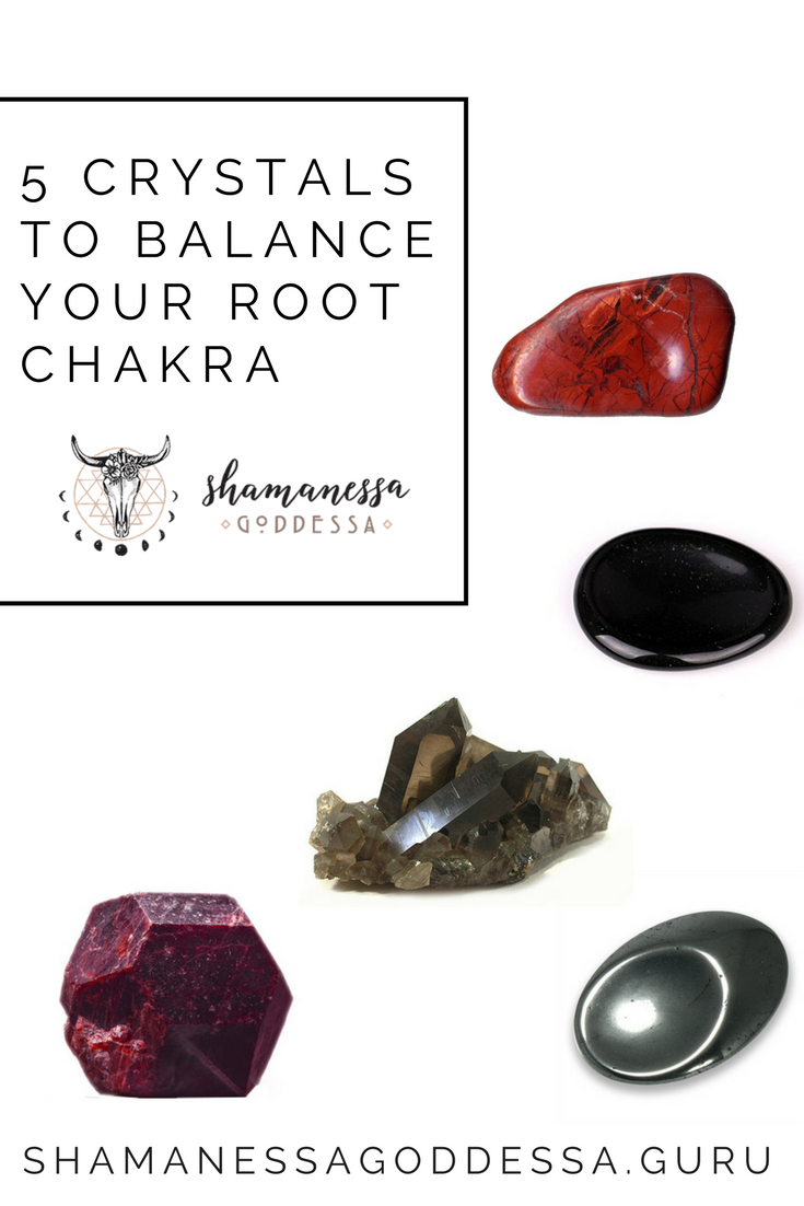 5 CRYSTALS TO BALANCE YOUR ROOT CHAKRA // SHAMANESSAGODDESSA.GURU