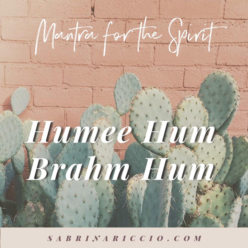 Humee Hum Brahm Hum | Mantra to Evoke the Spirit of God Within | SabrinaRiccio.com