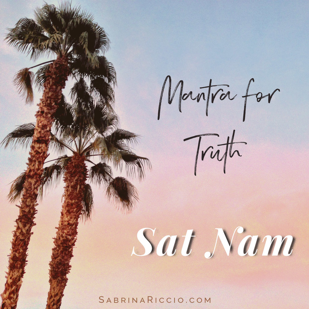 Sat Nam | Mantra for Truth | SabrinaRiccio.com
