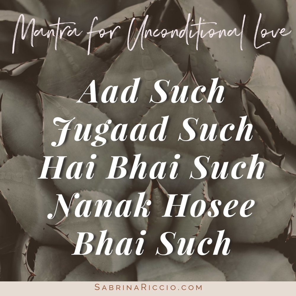 Aad Such Jugaad Such Hai Bhai Such | Mantra for Unconditional Love | SabrinaRiccio.com
