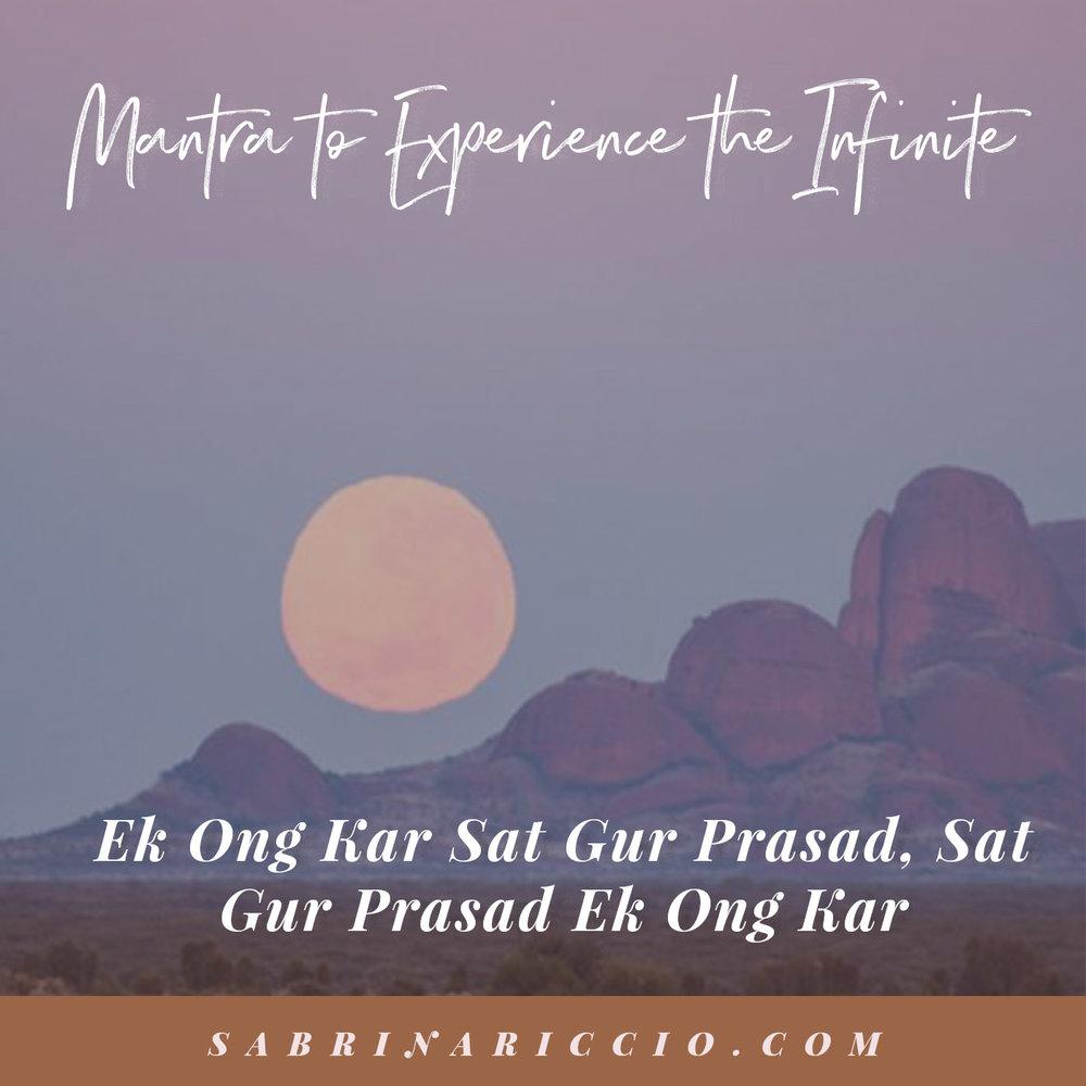 Ek Ong Kaur Sat Gur Prasad |Mantra To Experience the Infinite | SabrinaRiccio.com