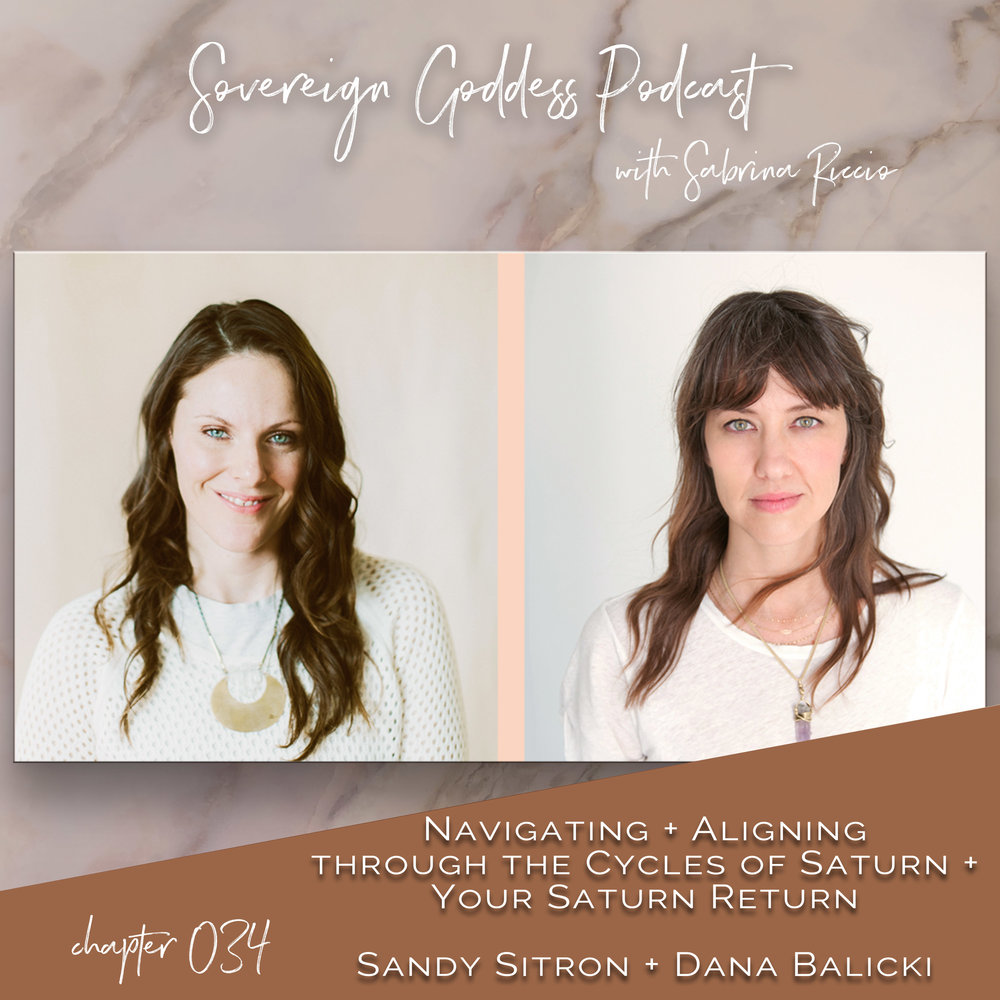 Navigating + Aligning Through Your Saturn Cycles & Saturn Return | Sandy Sitron + Dana Balicki on the Sovereign Goddess Podcast