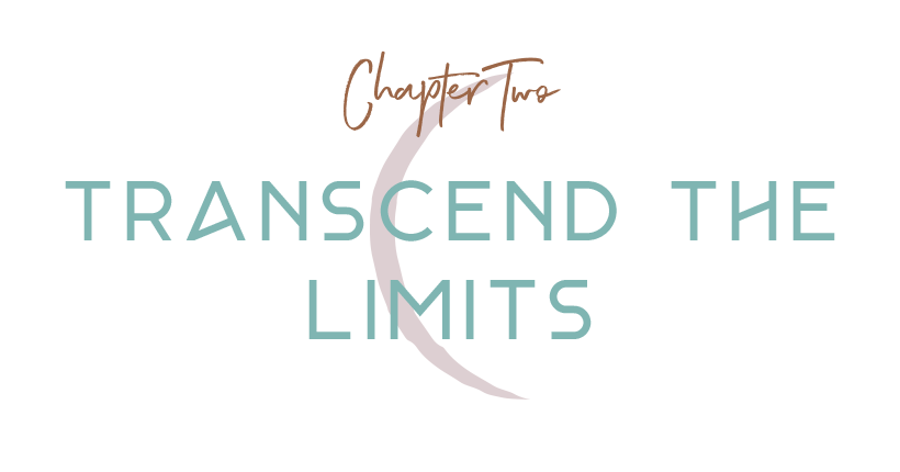 2 | Transcend the Limits