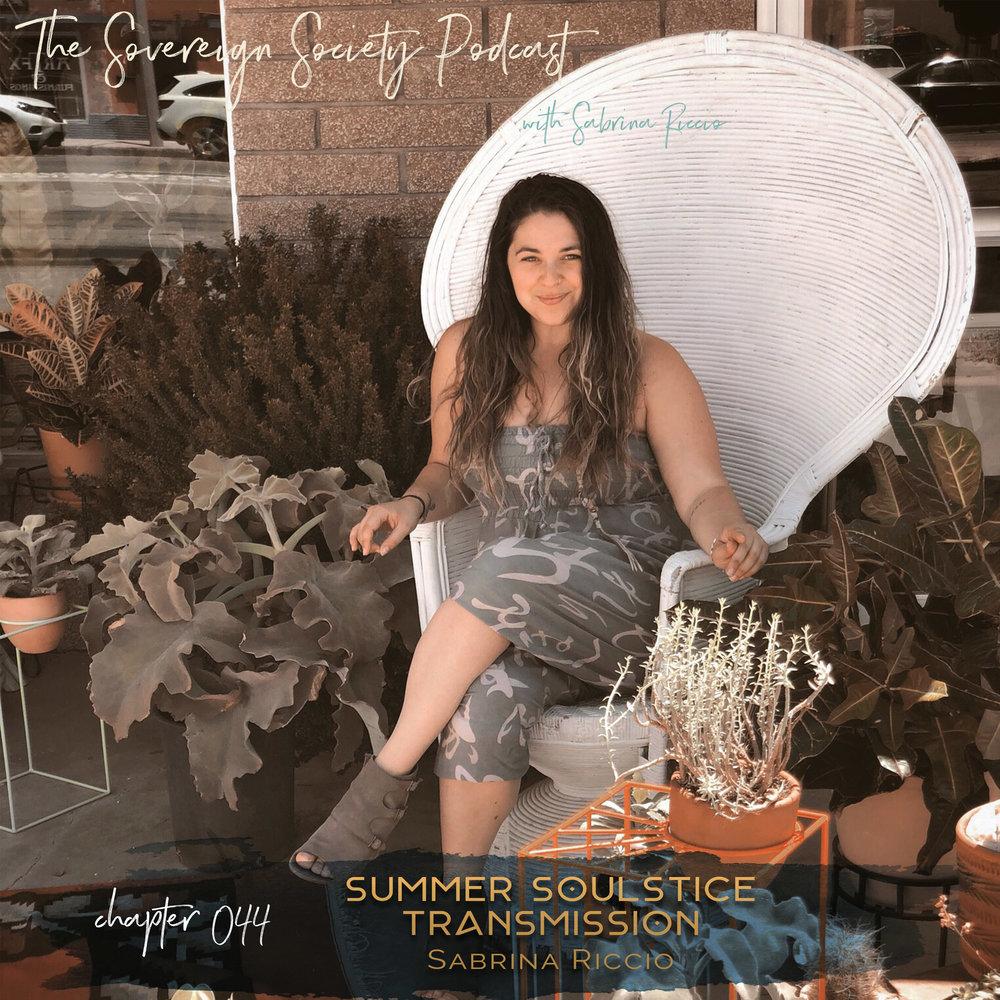 044| Summer Soulstice Transmission // Sabrina Riccio