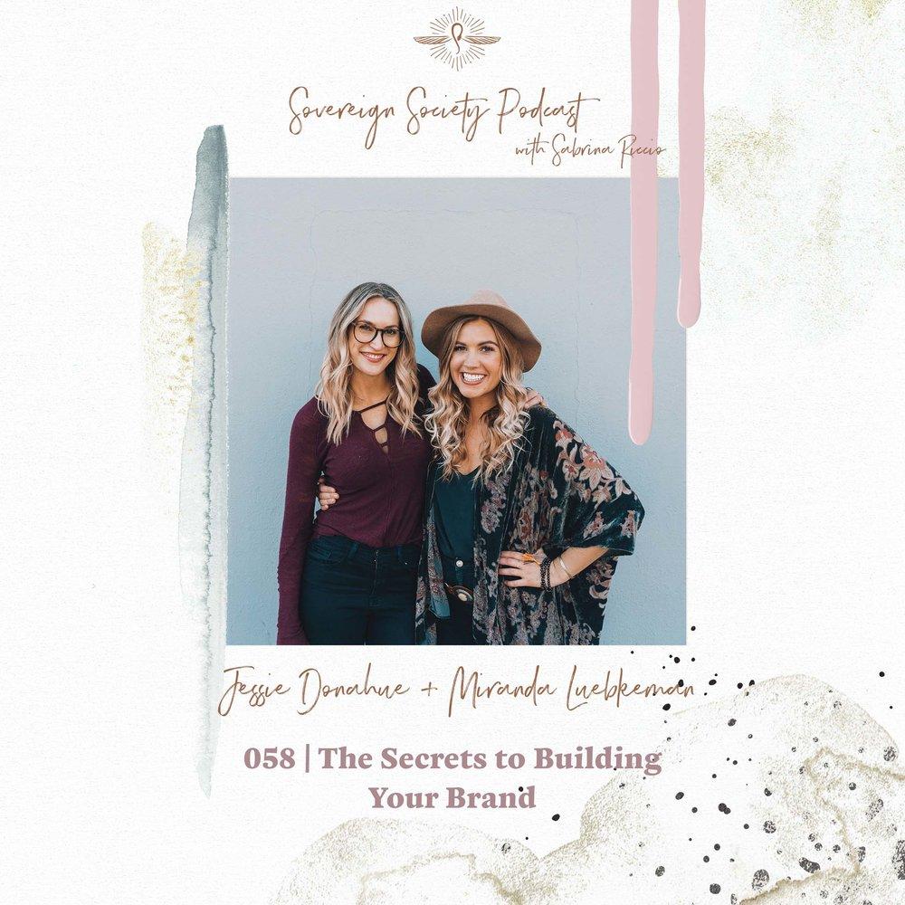 058 | The Secrets to Building Your Brand / Jessie Donahue + Miranda Luebkeman