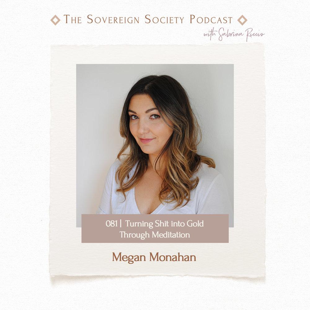 081   Turning Shit into Gold through Meditation   Megan Monahan