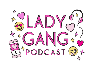 LADYGANG PODCAST