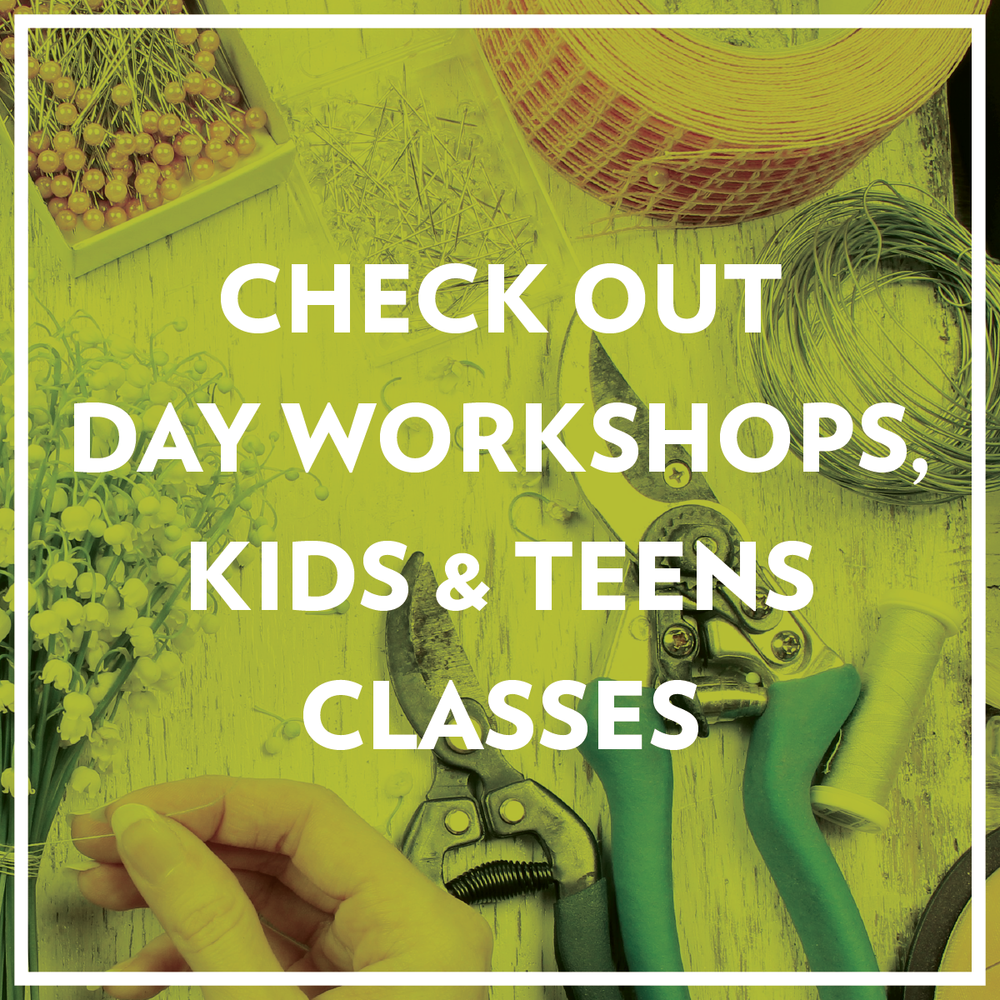 DAY WORKSHOPS | KIDS | TEENS