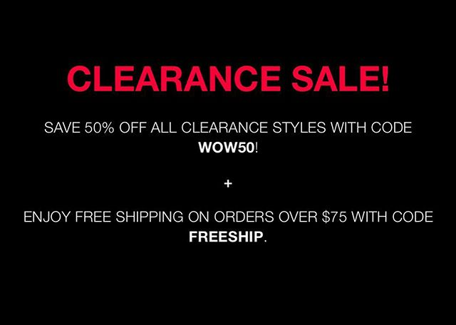 So this is happening 😱😍 Time to snag those styles you've been eyeing! Save an additional 50% on all clearance items (use code WOW50)! Happy shopping 🛒 🛒 🛒