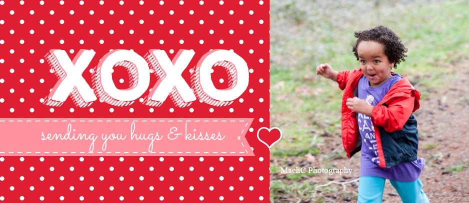 Sending you hugs & kisses ... or perhaps running you over with love. That works too.