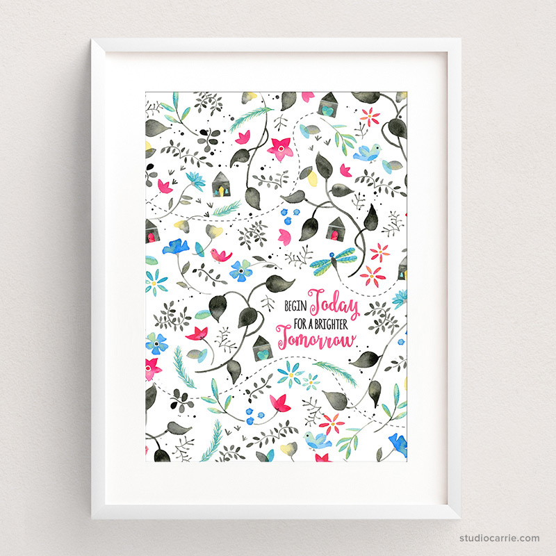Copy of Begin Today for a Brighter Tomorrow Art Print by Studio Carrie