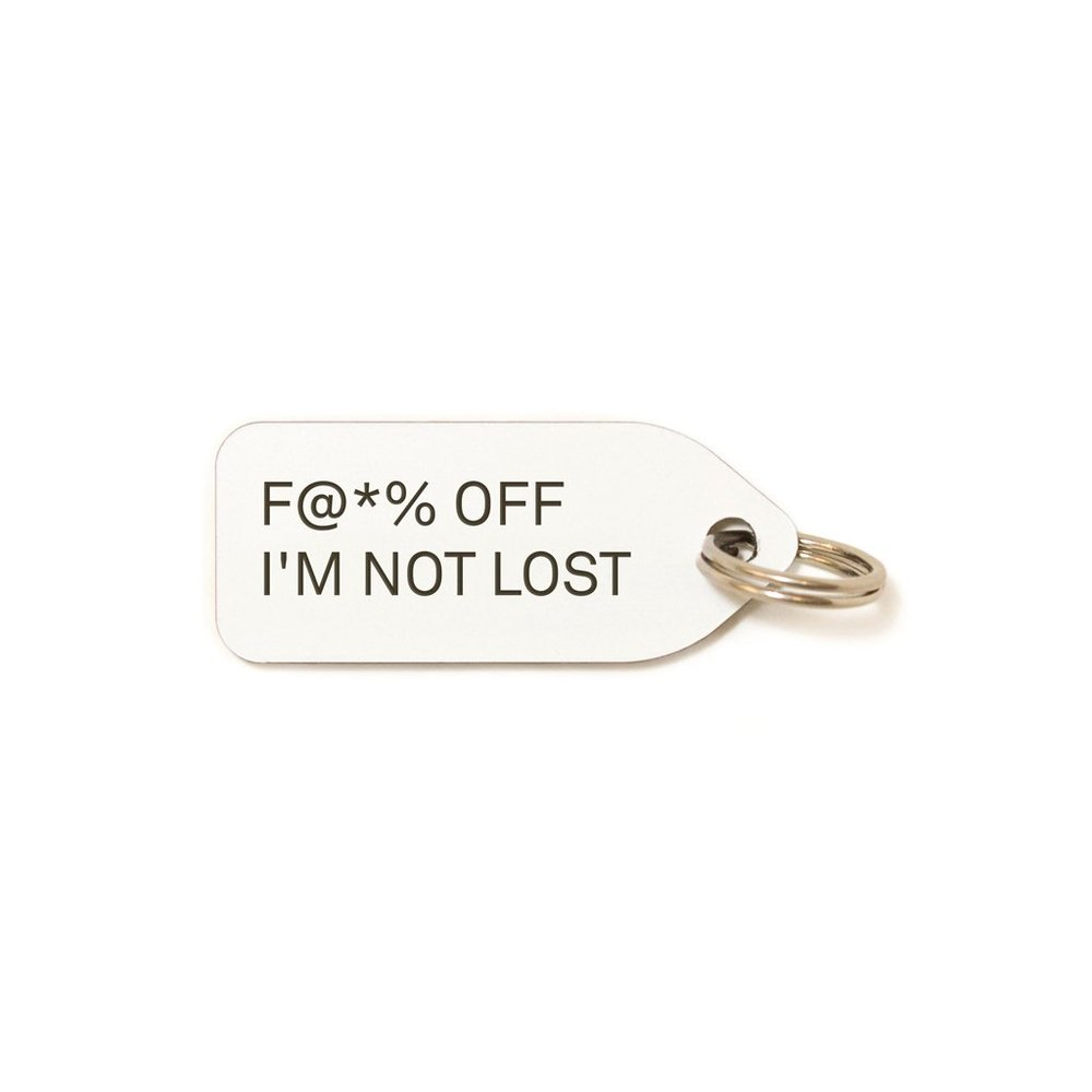 Fuck_Off_I_m_Not_Lost_White_1024x1024@2x.jpg
