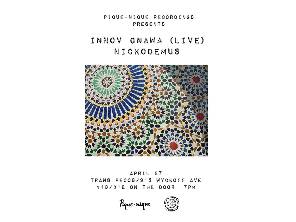 Pique Nique Recordings Presents Innov Gnawa Live Nickodemus At