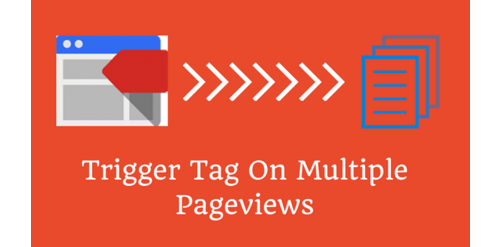 How to trigger a tag upon multiple pageviews in a session using GTM?