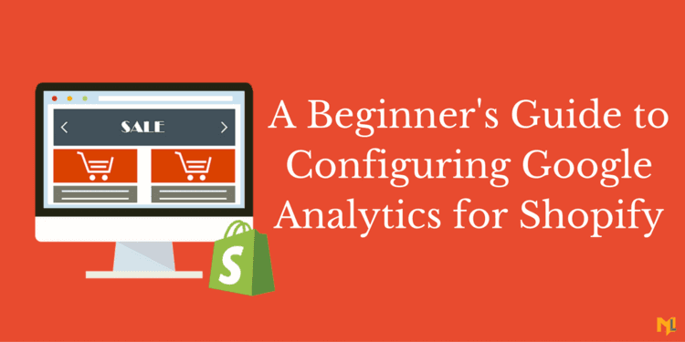 How to Configure Shopify Google Analytics Tracking