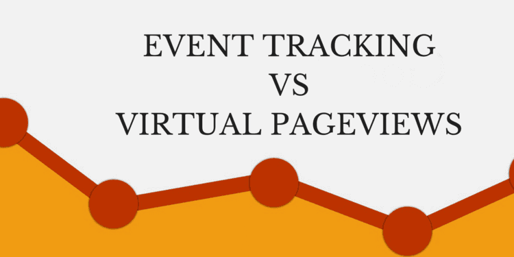 Event Tracking vs Virtual Pageviews - The Good,The Bad and The Better