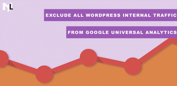 Exclude All Wordpress Internal Traffic from Google Universal Analytics