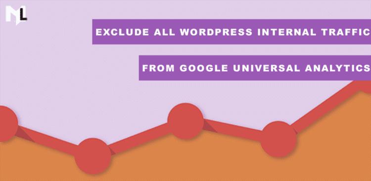 Exclude All Wordpress Internal Traffic from Google Universal Analytics