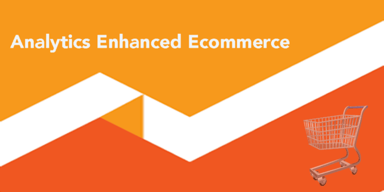 What is Google Analytics new enhanced ecommerce? is it for you?