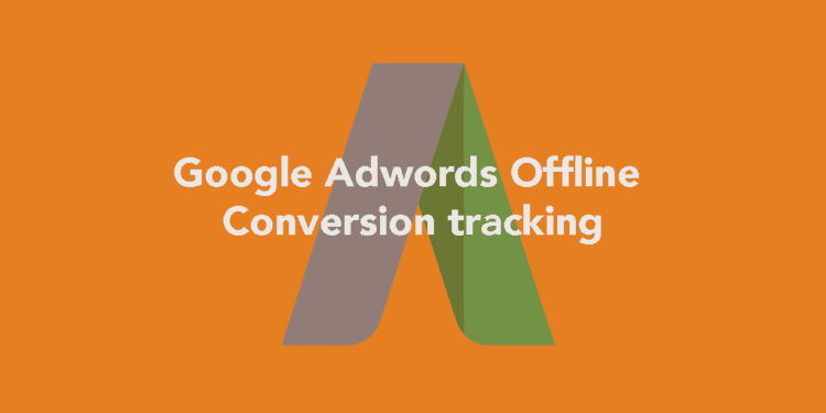 Adwords Offline Conversion Tracking