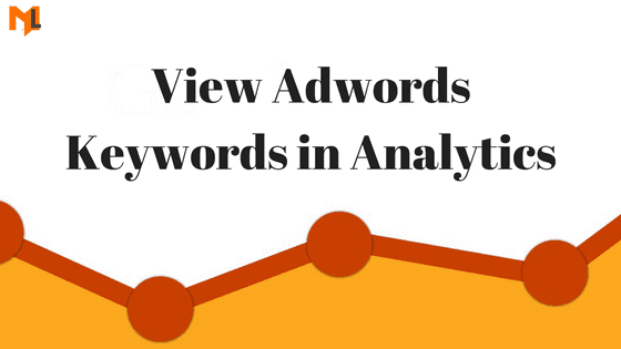 How to view Adwords keywords in google analytics?