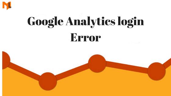 How to fix Google Analytics login & Loading Error?