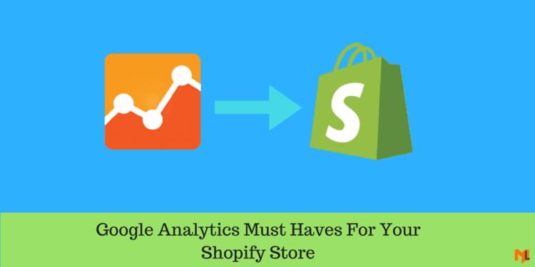 6 Google Analytics Goals, Segments & Dashboards for Shopify