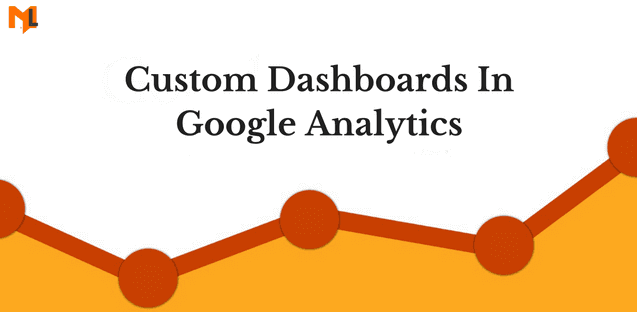 How to Create Google Analytics Custom Dashboards?