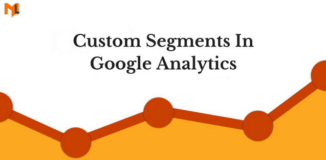Using Custom Segments in Google Analytics