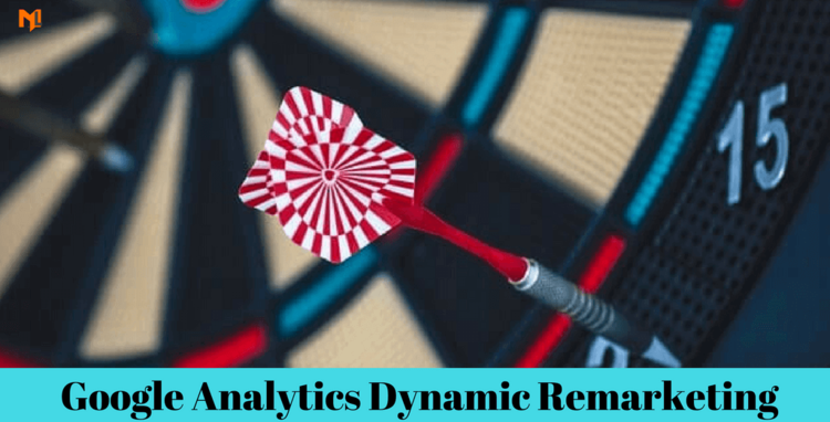 Dynamic Remarketing In Google Analytics
