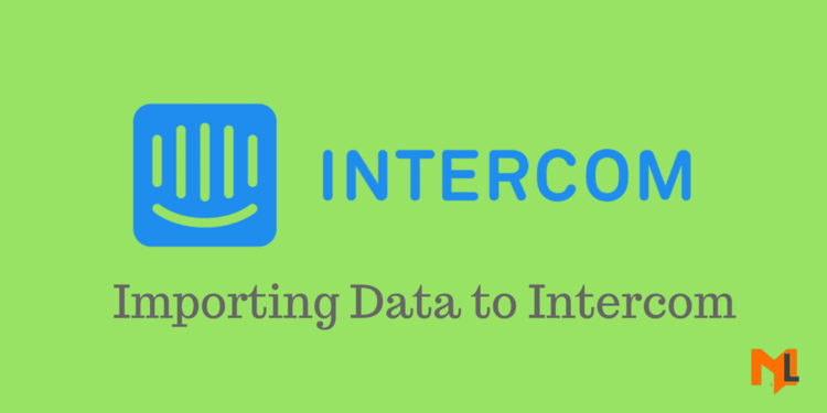 How to Import Historic User Data to Intercom