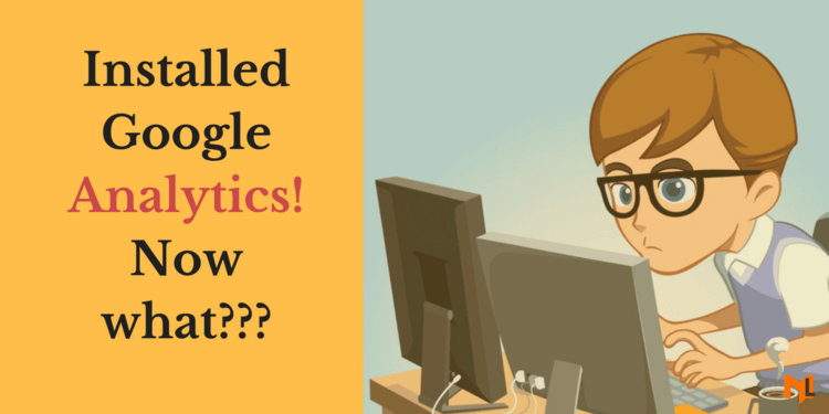 Google Analytics For Beginners: Configuring Google Analytics