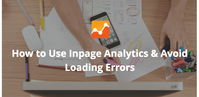 How to use Inpage Analytics and avoid Loading Errors