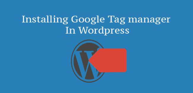 Installing Google Tag Manager in Wordpress