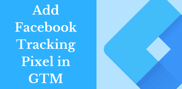 How to Add Facebook Pixel in Google Tag Manager