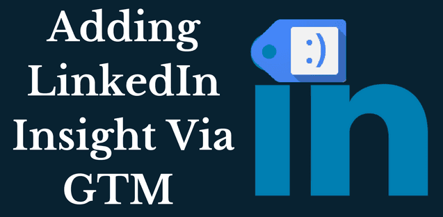 How to Install LinkedIn Insight Tag Via Google Tag Manager