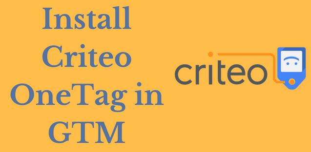Integrate Criteo OneTag Via Google Tag Manager Template