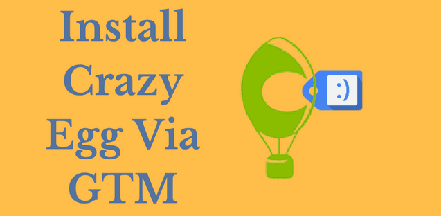 Installing Crazy Egg Via Google Tag Manager Template