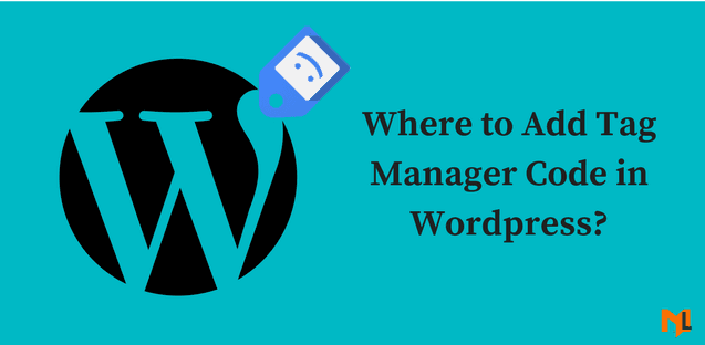 Where to put Google Tag Manager code in Wordpress?