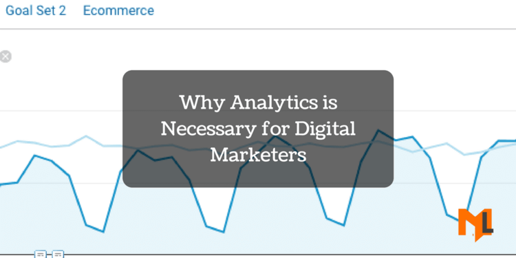 Why analytics is necessary for Digital Marketers