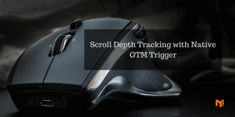 Setting Up Scroll Tracking with Google Tag Manager