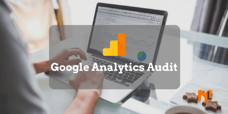 The Complete Google Analytics Audit Guide