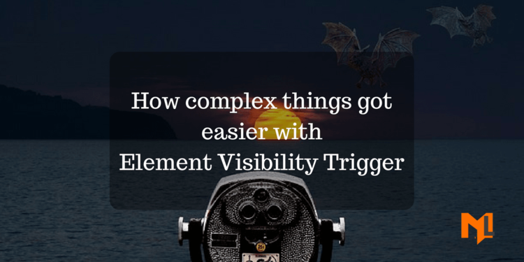 3 Things Element Visibility Trigger Made Simple in GTM