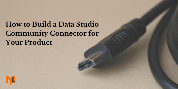 How to Build a Data Studio Community Connector