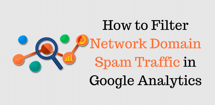 How to Identify & Filter Spam Traffic in Google Analytics