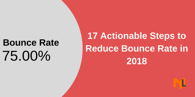 Reduce Bounce Rate in Google Analytics with these 17 Ways